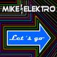 Mike Elektro Let´s Go