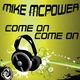 Mike Mcpower Come On Come On