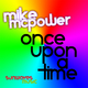 Mike Mcpower Once Upon a Time