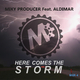 Miky Producer feat. Aldimar Here Comes the Storm
