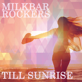 Till Sunrise by Milkbar Rockers mp3 download