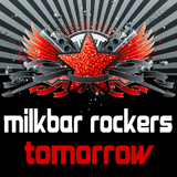 Tomorrow by Milkbar Rockers mp3 download