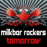 Tomorrow by Milkbar Rockers mp3 download