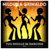 You Should Be Dancing by Miloud & Grimaldo mp3 download