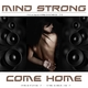 Mind Strong Come Home