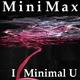 Mini Max - I Minimal U