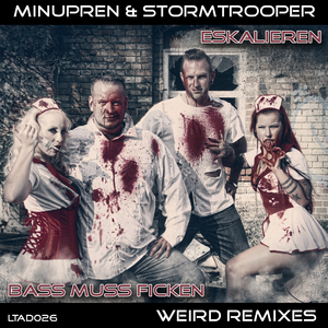 Minupren & Stormtrooper - Eskalieren / Bass muss ficken (Weird Remixes) (Leveltrauma Audio Digital)