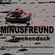 Minusfreund Trockendock