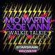 Mio Martini & Joe Vanni Walkie Talkie