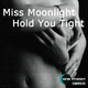 Miss Moonlight Hold You Tight