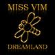 Miss Vim Dreamland