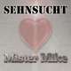Mister Mike Sehnsucht