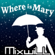 Mixwill Where Is Mary