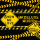 Mkdeluxemusic Show Me Love