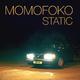 Momofoko Static
