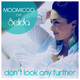 Moomicoo feat. Selda Don't Look Any Further
