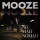 Mooze No Mad Nomad