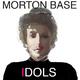 Morton Base Idols
