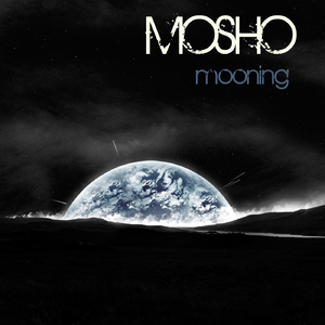 Mosho - Mooning (Bonds Records)