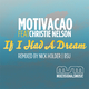 Motivacao If i Had a Dream