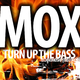 Mox Turn Up the Bass