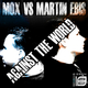 Mox vs. Martin Ebis  Against the World