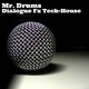 Mr. Drums Dialogue Fx Tech-House