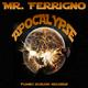 Mr. Ferrigno Apocalypse