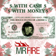 Mr. Fire With Cash With Money