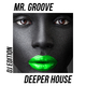Mr. Groove Deeper House - DJ Edition