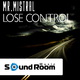 Mr. Mistral Lose Control