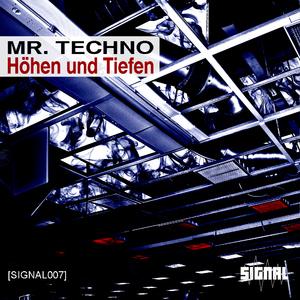 Mr. Techno - Höhen Und Tiefen (Signal)