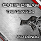 Mr Dendo Carpe Dream (The Remixes)