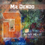 In My Heart by Mr Dendo mp3 download