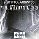 Mr Madness Path to Darkness