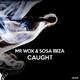 Mr Wox & Sosa Ibiza Caught