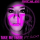 Mstyles feat. Roxy Take Me There