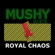 Mushybeats Royal Chaos