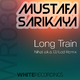 Mustafa Sarikaya Long Train(Nihat a.k.a. DJ Led Remix)