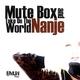 Mute Box & Nanje Take On the World