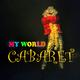 My World - Cabaret