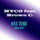 Myco feat. Brown C. One Time (Radio Edit)