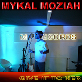 Give It to Her by Mykal Moziah mp3 download