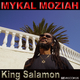 Mykal Moziah - King Salamon