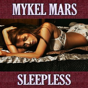 Mykel Mars - Sleepless: Deluxe Edition (Bikini Sounds Rec.)