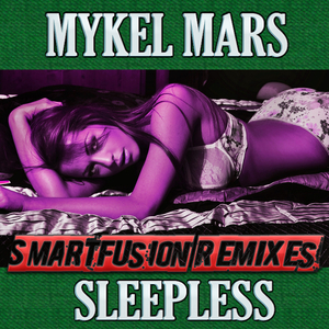 Mykel Mars - Sleepless Smartfusion Remixes (Bikini Sounds)