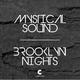 Mystical Sound Brooklyn Nights