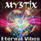 Mystix Eternal Vibes