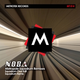 Metropole(Squadrum Remixes) by N.O.B.A mp3 download