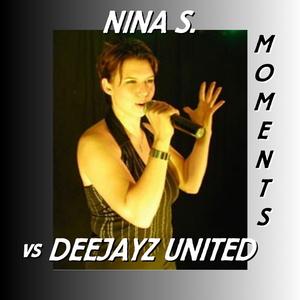 NINA S. vs DEEJAYZ UNITED - Moments (ARC-Records Austria)